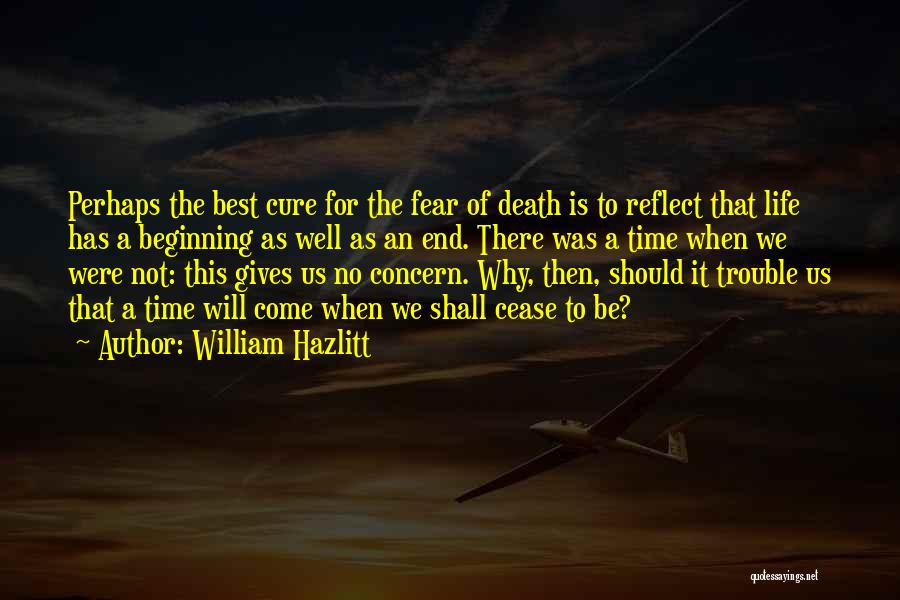 Not To Fear Death Quotes By William Hazlitt