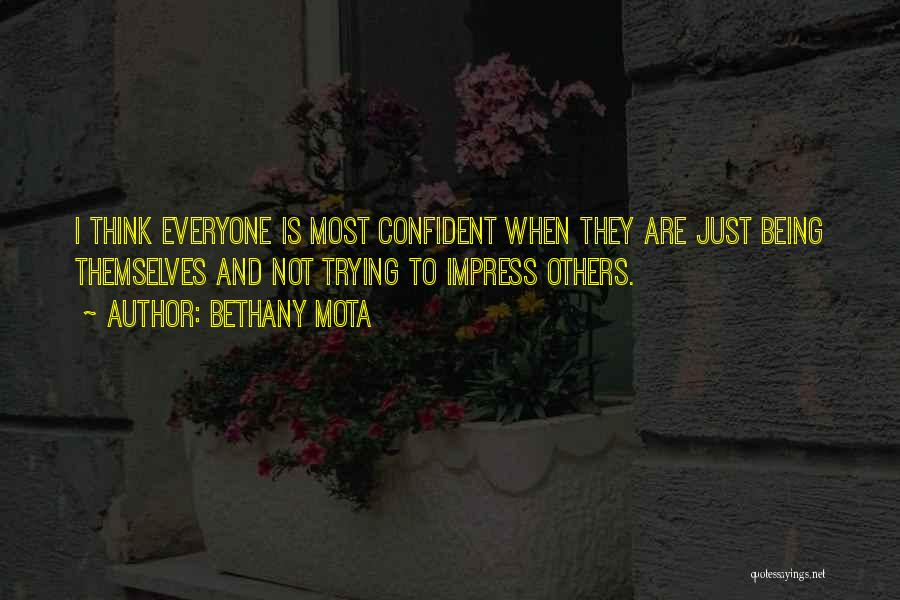 Not To Impress Others Quotes By Bethany Mota