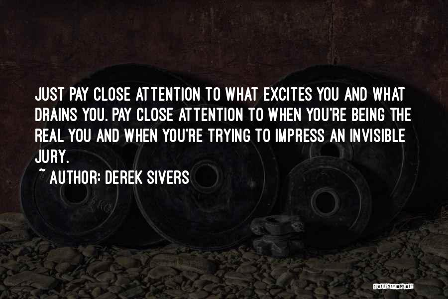 Not To Impress Others Quotes By Derek Sivers