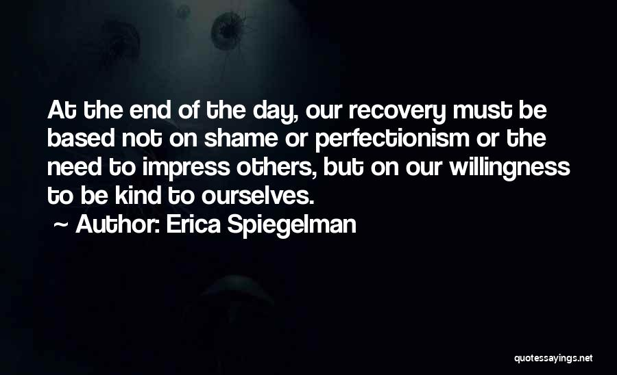 Not To Impress Others Quotes By Erica Spiegelman