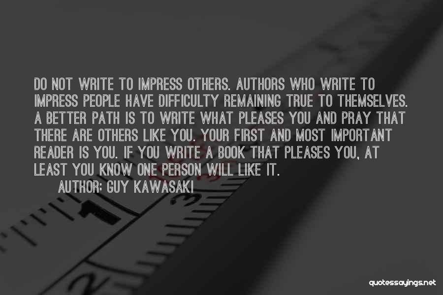 Not To Impress Others Quotes By Guy Kawasaki