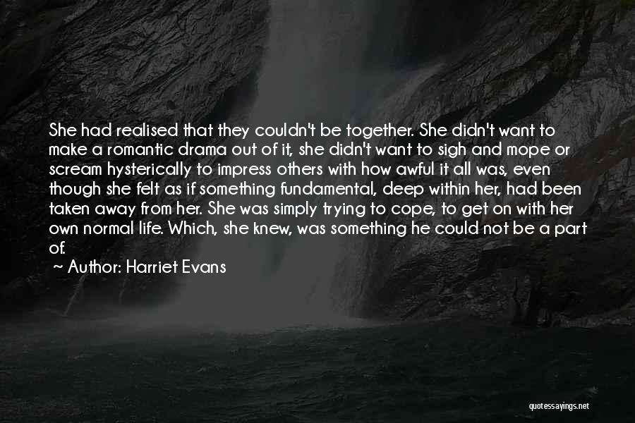 Not To Impress Others Quotes By Harriet Evans