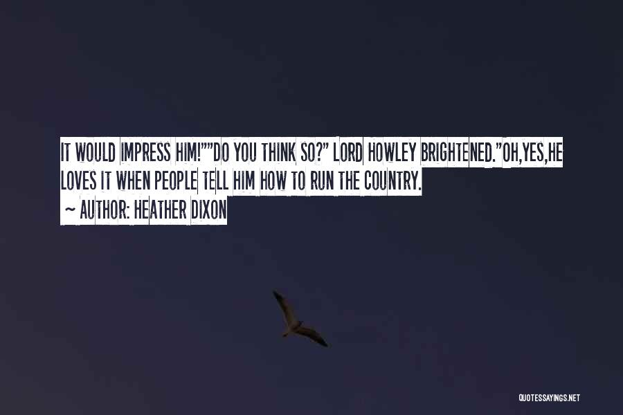Not To Impress Others Quotes By Heather Dixon