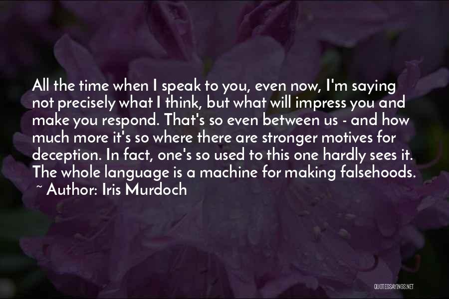 Not To Impress Others Quotes By Iris Murdoch