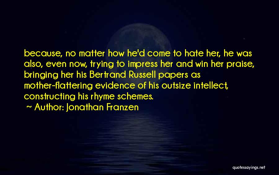 Not To Impress Others Quotes By Jonathan Franzen