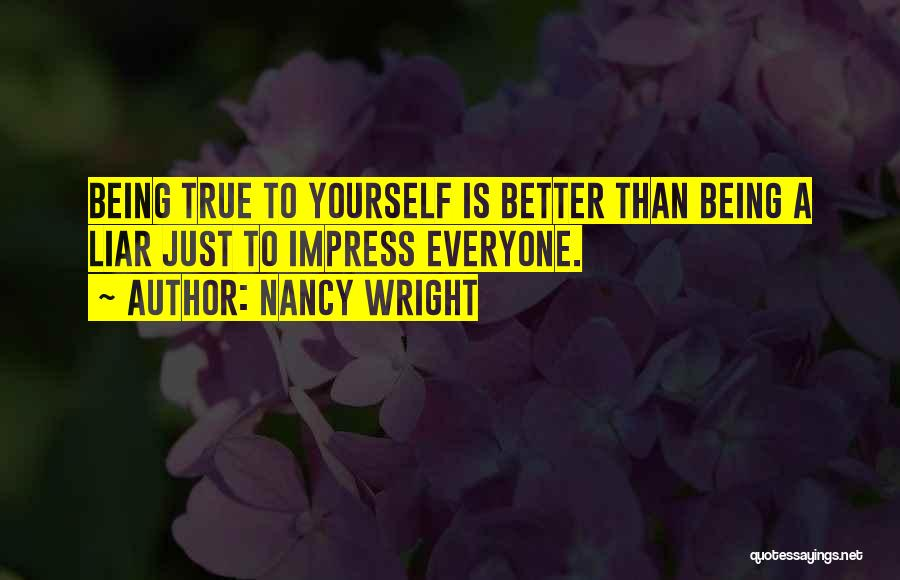 Not To Impress Others Quotes By Nancy Wright