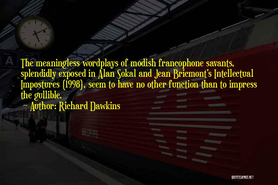 Not To Impress Others Quotes By Richard Dawkins