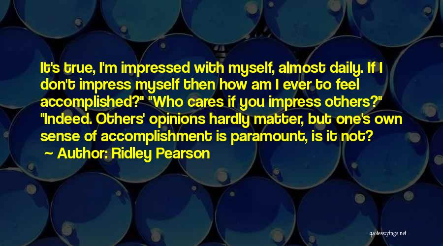 Not To Impress Others Quotes By Ridley Pearson