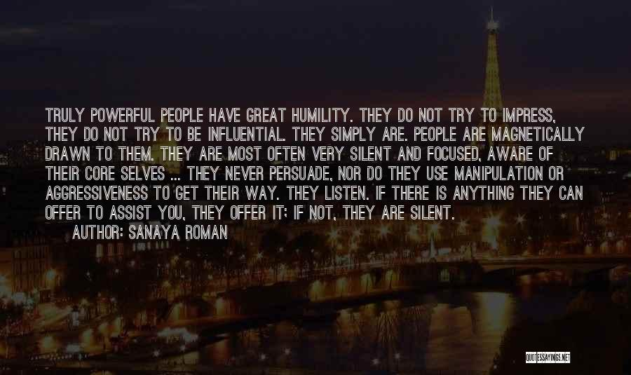 Not To Impress Others Quotes By Sanaya Roman