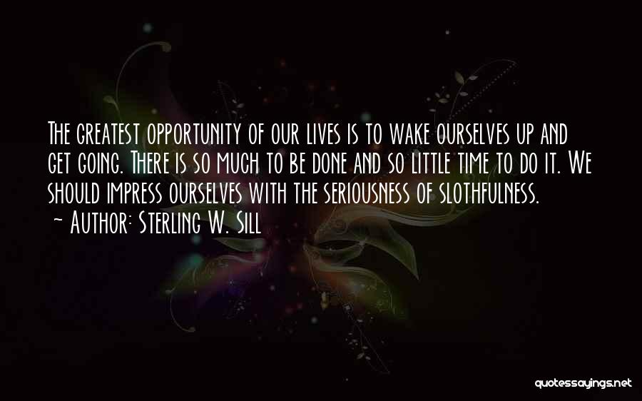 Not To Impress Others Quotes By Sterling W. Sill