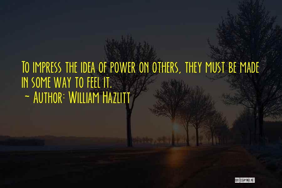 Not To Impress Others Quotes By William Hazlitt