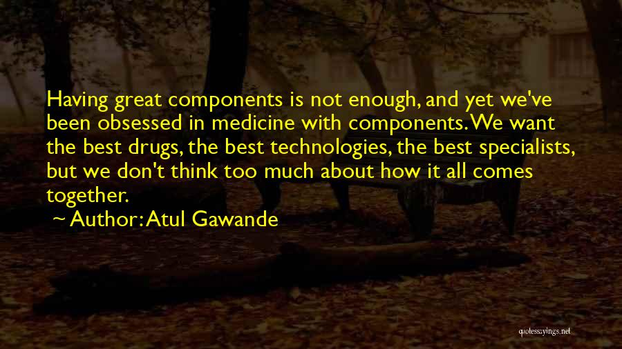 Not Together Yet Quotes By Atul Gawande