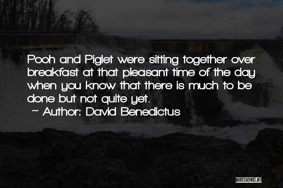 Not Together Yet Quotes By David Benedictus