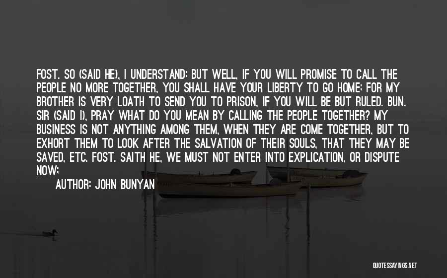 Not Together Yet Quotes By John Bunyan