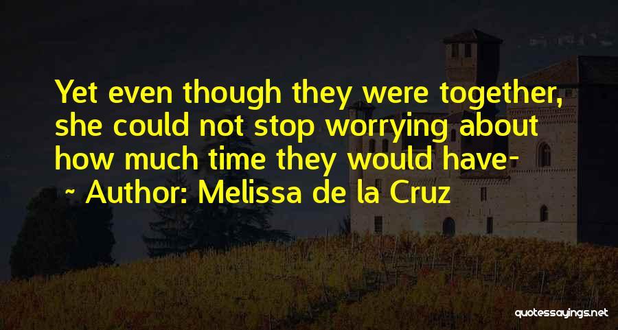 Not Together Yet Quotes By Melissa De La Cruz
