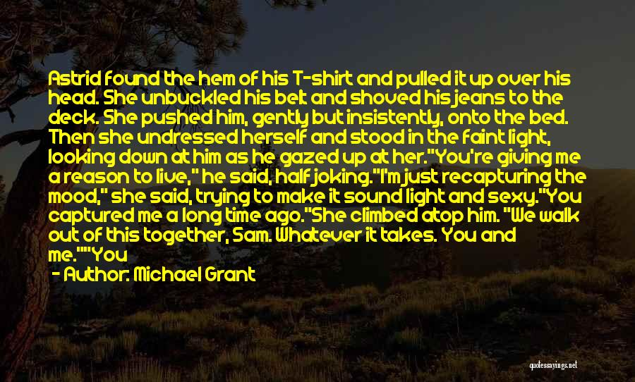 Not Together Yet Quotes By Michael Grant