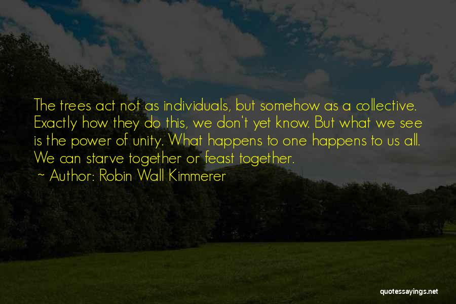 Not Together Yet Quotes By Robin Wall Kimmerer