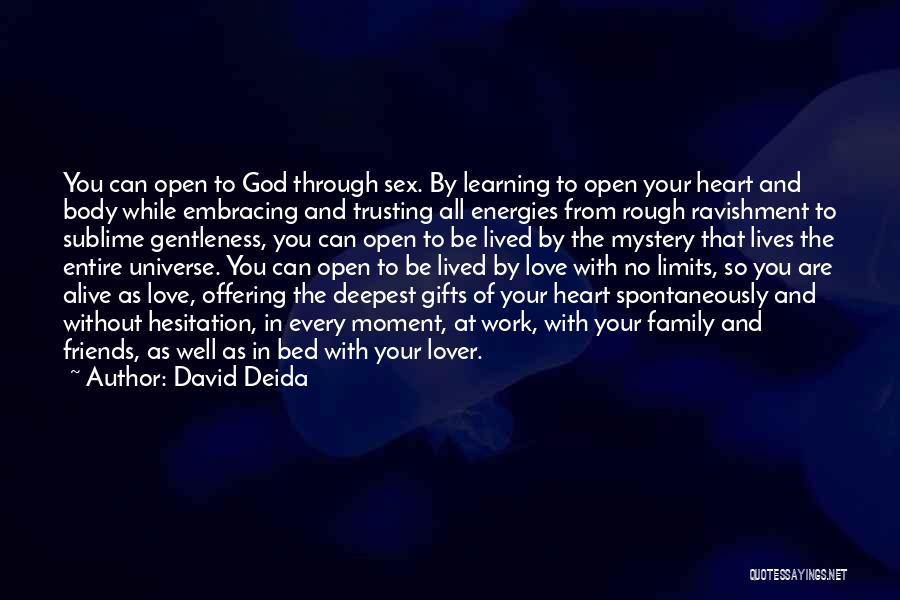 Not Trusting Friends And Family Quotes By David Deida