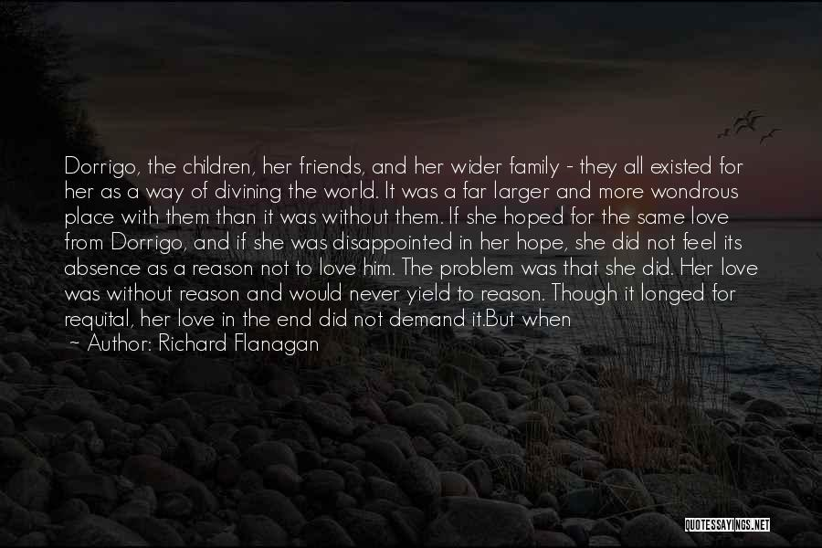 Not Trusting Friends And Family Quotes By Richard Flanagan