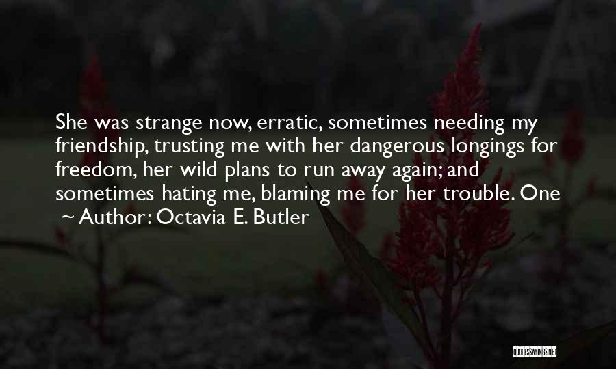 Not Trusting Someone Again Quotes By Octavia E. Butler