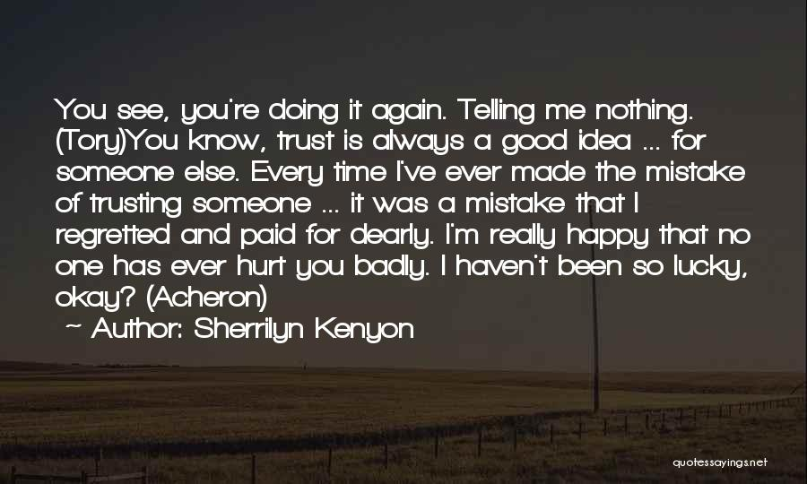 Not Trusting Someone Again Quotes By Sherrilyn Kenyon
