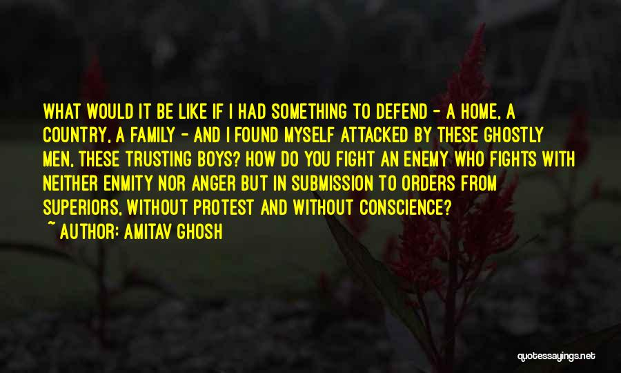 Not Trusting Your Family Quotes By Amitav Ghosh