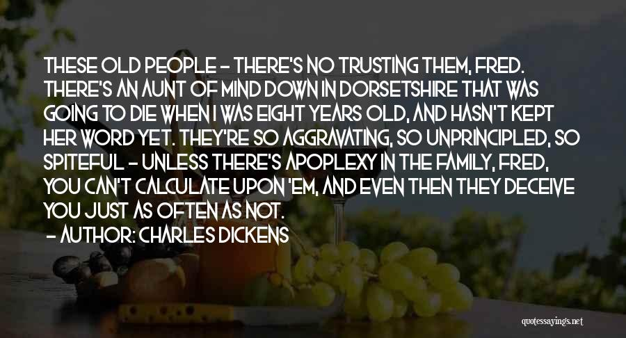 Not Trusting Your Family Quotes By Charles Dickens