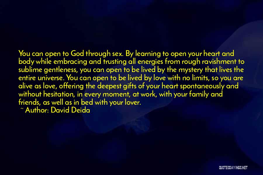 Not Trusting Your Family Quotes By David Deida