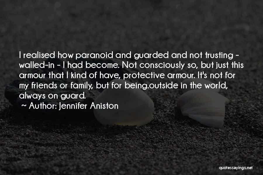 Not Trusting Your Family Quotes By Jennifer Aniston