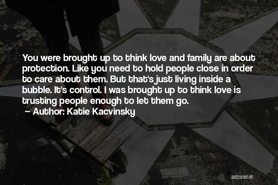 Not Trusting Your Family Quotes By Katie Kacvinsky