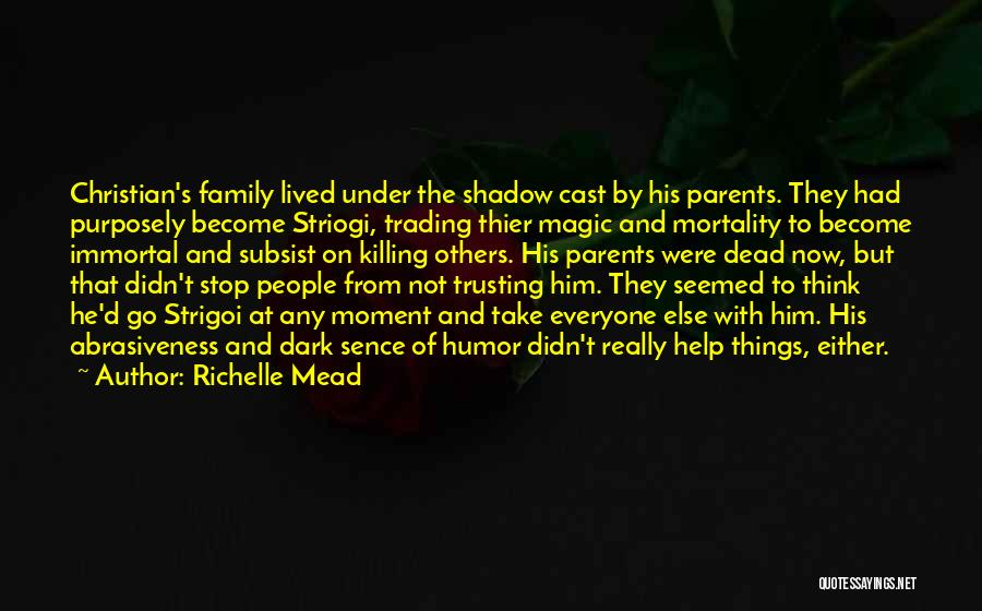 Not Trusting Your Family Quotes By Richelle Mead