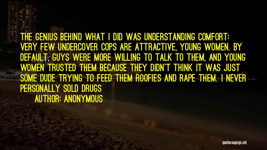 Not Understanding Guys Quotes By Anonymous
