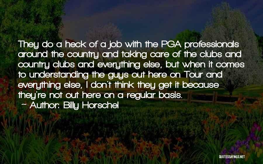 Not Understanding Guys Quotes By Billy Horschel