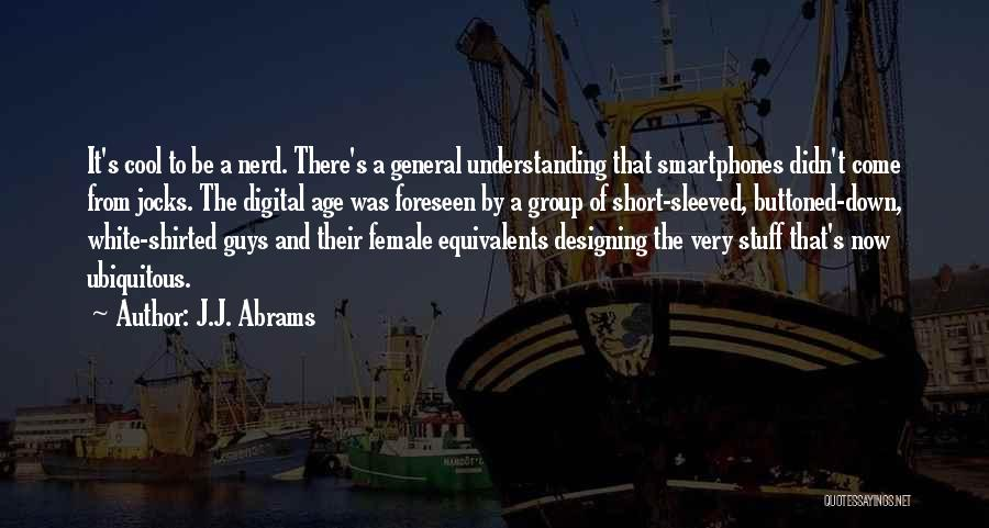 Not Understanding Guys Quotes By J.J. Abrams