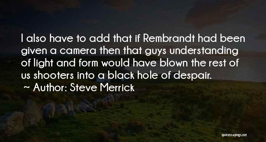 Not Understanding Guys Quotes By Steve Merrick