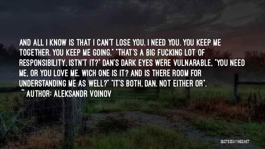 Not Understanding Love Quotes By Aleksandr Voinov