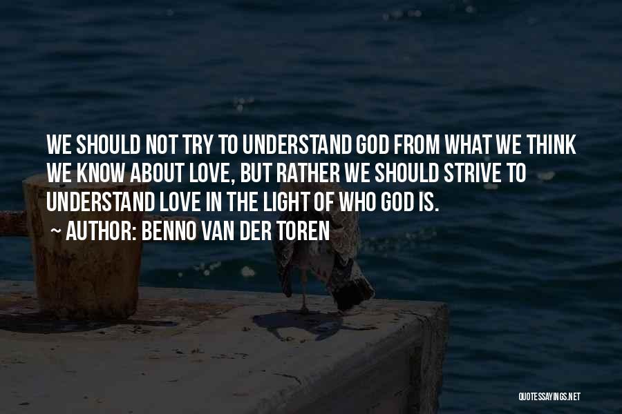 Not Understanding Love Quotes By Benno Van Der Toren