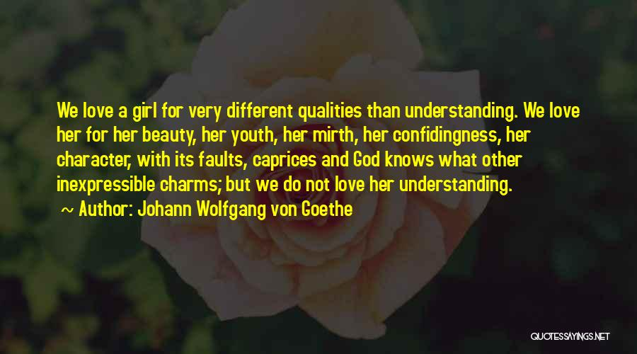 Not Understanding Love Quotes By Johann Wolfgang Von Goethe