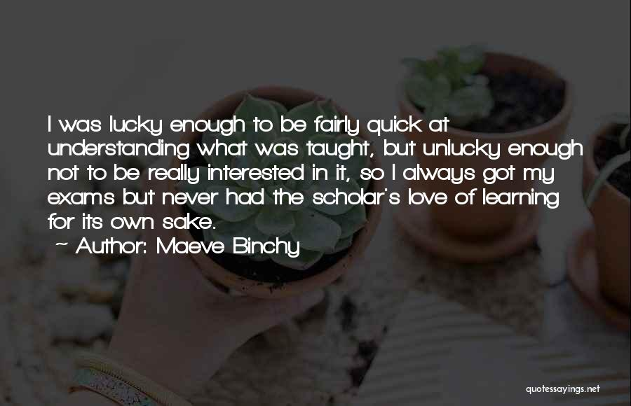 Not Understanding Love Quotes By Maeve Binchy
