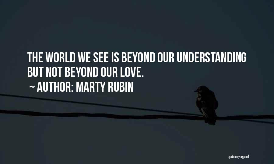 Not Understanding Love Quotes By Marty Rubin