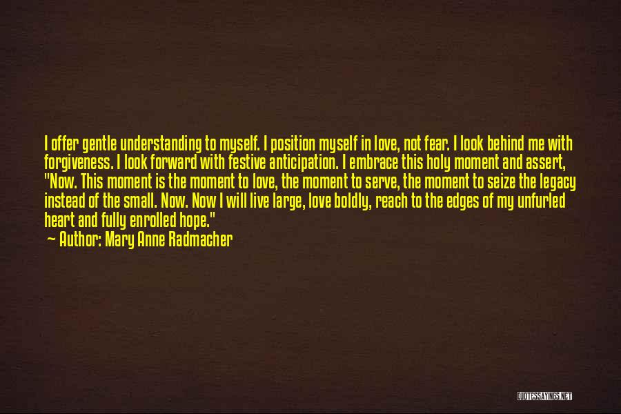 Not Understanding Love Quotes By Mary Anne Radmacher