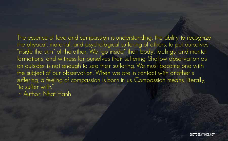 Not Understanding Love Quotes By Nhat Hanh