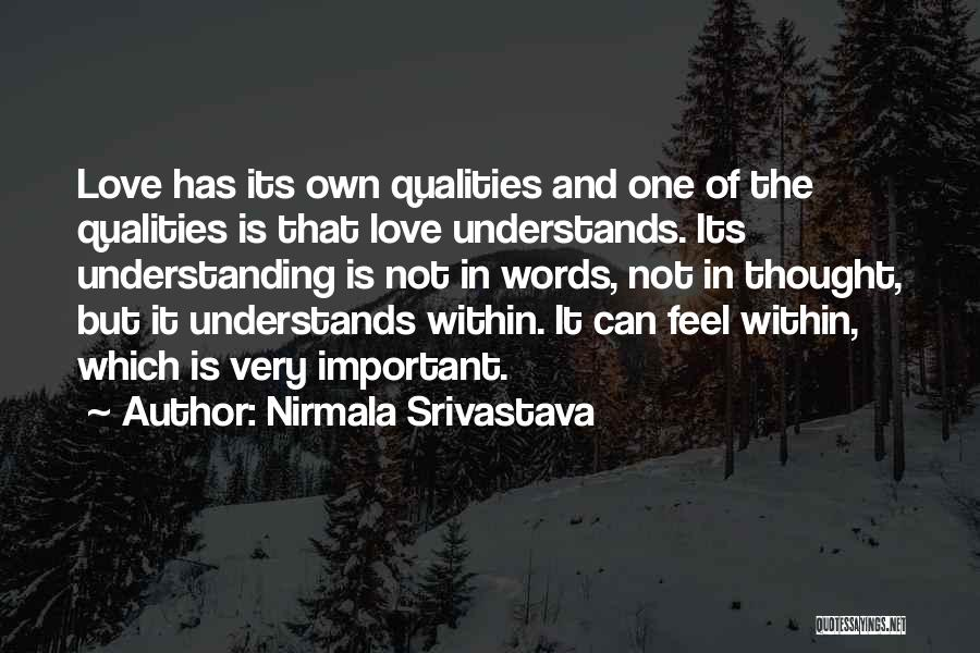 Not Understanding Love Quotes By Nirmala Srivastava