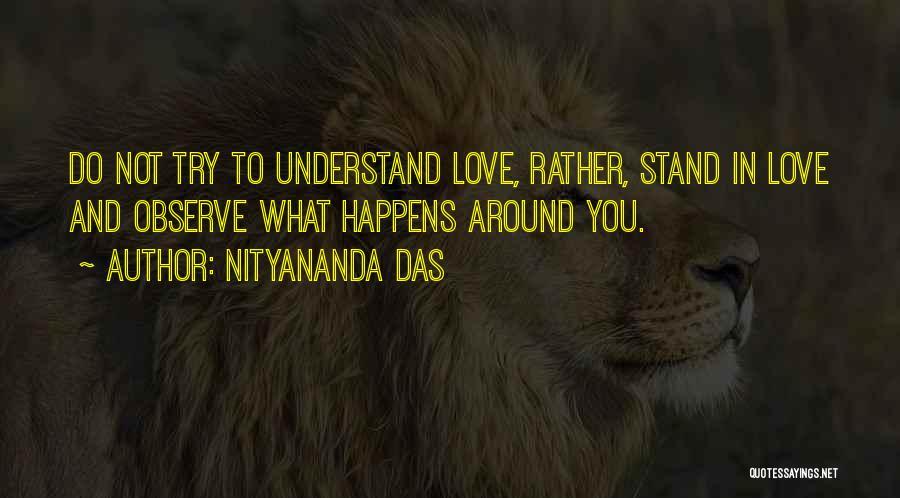 Not Understanding Love Quotes By Nityananda Das