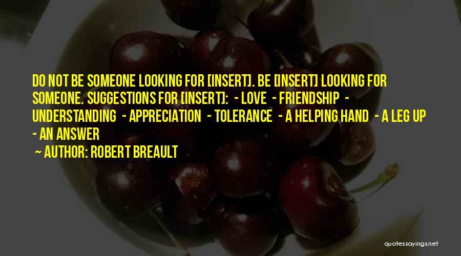 Not Understanding Love Quotes By Robert Breault