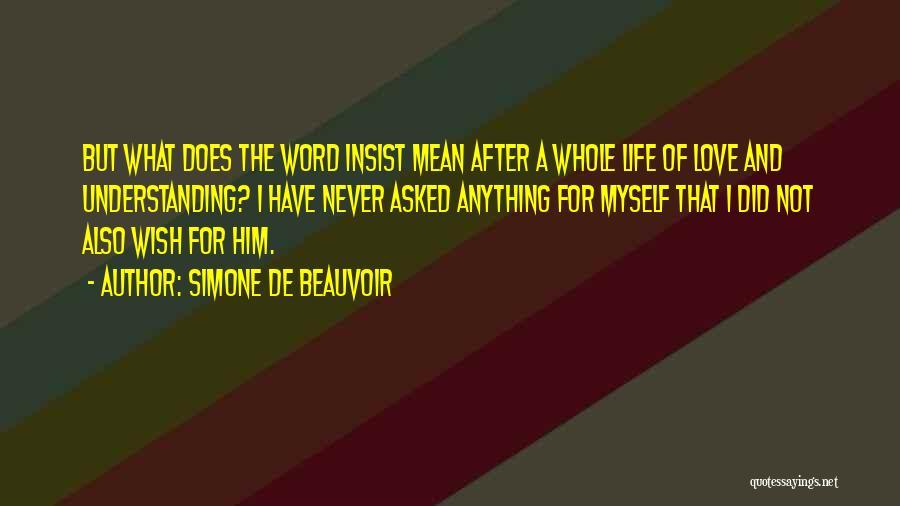 Not Understanding Love Quotes By Simone De Beauvoir