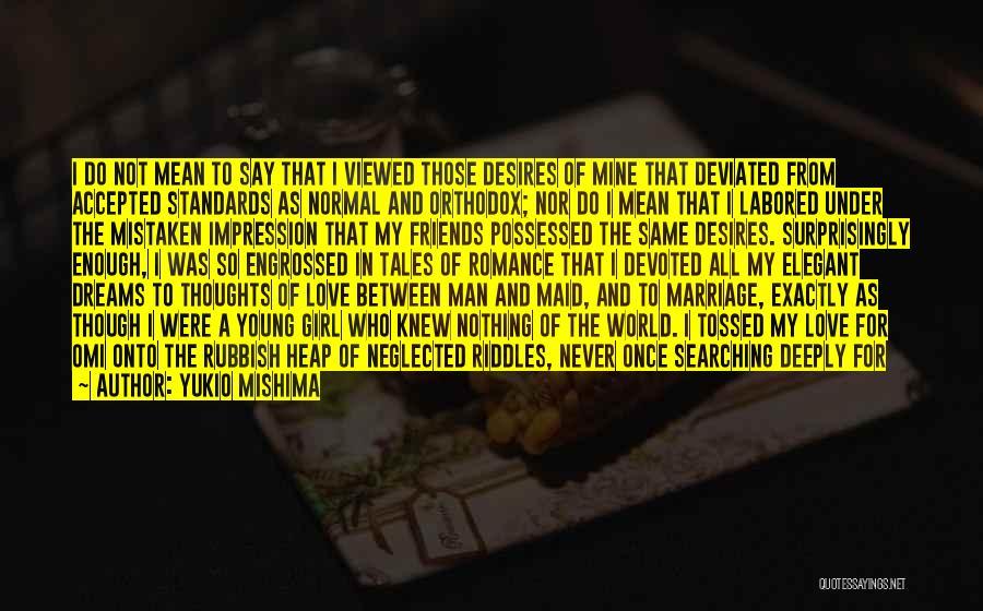 Not Understanding Love Quotes By Yukio Mishima