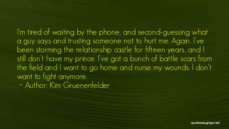 Not Waiting For A Guy Anymore Quotes By Kim Gruenenfelder