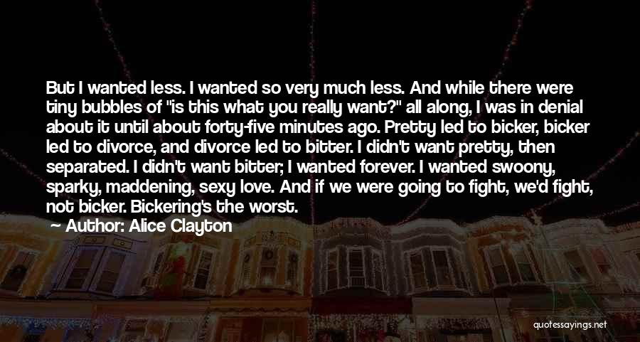 Not Wanted Love Quotes By Alice Clayton