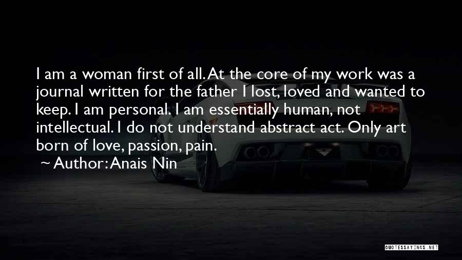Not Wanted Love Quotes By Anais Nin
